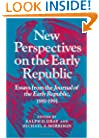 New Perspectives on the Early Republic: Essays from the *Journal of the Early Republic*, 1981-1991