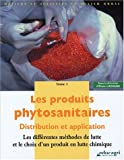 Les produits phytosanitaires : Tome 1, Les diffrentes mthodes de lutte et le choix d'un produit en lutte chimique