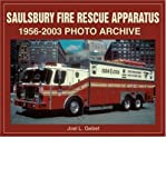 img - for By Joel L Gebet Saulsbury Fire Rescue Apparatus : 1956-2003 Photo Archive (First Edition) [Paperback] book / textbook / text book