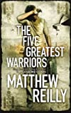 Matthew Reilly The Five Greatest Warriors
