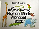 Robert Crowther Most Amazing Hide-and-seek Alphabet Book (Viking Kestrel Picture Books)