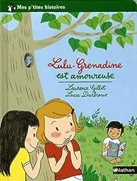 Lulu-Grenadine est amoureuse par Laurence Gillot