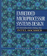 Embedded Microprocessor Systems Design: An Introduction Using the Intel 80C188EB
