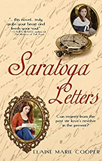 Saratoga Letters: Can Regrets From The Past Stir Love's Resolve In The Present? by Elaine Marie Cooper ebook deal