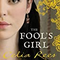 The Fool's Girl Audiobook by Celia Rees Narrated by Fiona Hardingham
