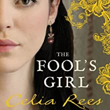 The Fool's Girl (       UNABRIDGED) by Celia Rees Narrated by Fiona Hardingham