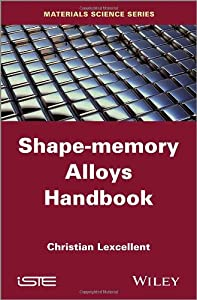 Shape-Memory Alloys Handbook from Wiley-ISTE