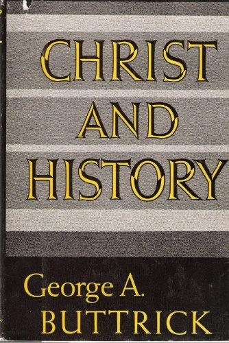 Christ and History, GEORGE ARTHUR BUTTRICK