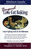 Beyond Low Fat Baking: Cancer Fighting Foods For The Millennium