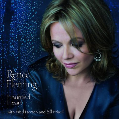 Haunted Heart by Renée Fleming, Fred Hersch and Bill Frisell
