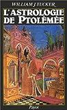 echange, troc William Joseph Tucker - L'astrologie de Ptolémée