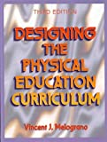 Designing the physical education curriculum /