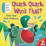 Delia Noel Quack Quack, Who's That? (Lift-the-flap Book)