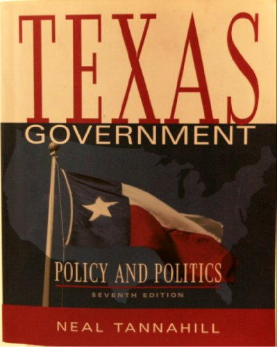Texas Government: Policy and Politics (7th Edition)