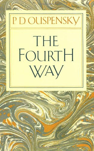 The Fourth Way: Teachings of G.I. Gurdjieff