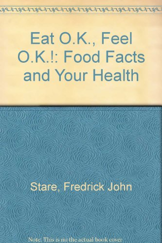 Eat O.K., Feel O.K.!: Food Facts And Your Health