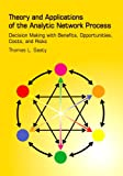 Theory and applications of the analytic network process : decision making with benefits, opportunities, costs, and risks /