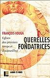 """echange, troc François Vouga - Querelles fondatrices : Eglises des premiers temps et d'aujourd'hui, suivi de """"Résonances"""""""