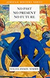 img - for No Past No Present No Future (African Writers SeriesRG) book / textbook / text book