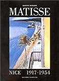 echange, troc Henri Matisse, Xavier Girard - Matisse : Nice, 1917-1954