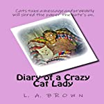 Diary of a Crazy Cat Lady | L. A. Brown