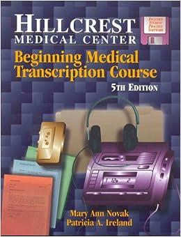 Hillcrest Medical Center Beginning Medical Transcription Course