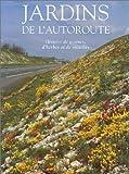 echange, troc Hervé Mineau, Henri Coumoul - Jardins de l'autoroute : Histoire de graines, d'herbes et de rocailles