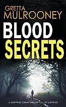 Blood Secrets A Gripping Crime Thriller Full Of Suspense