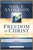 Freedom in Christ Bible Study Student Guide: A Life-Changing Discipleship Program