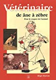 echange, troc Régis Hareau - Vétérinaire de âne à zèbre : Pour le respect de l'animal