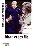 echange, troc Christopher-P Andersen - Diana et ses fils [édition en gros caractères]