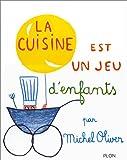 La cuisine est un jeu d'enfants (French Edition)