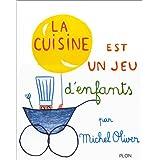 La cuisine est un jeu d'enfantspar Michel OLIVER