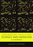 img - for Laboratory Skills for Science and Medicine: An Introduction book / textbook / text book