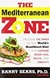 img - for The Mediterranean Zone: Unleash the Power of the World's Healthiest Diet for Superior Weight Loss, Health, and Longevity book / textbook / text book