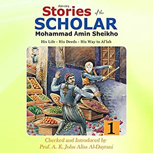 Stories of the Scholar Mohammad Amin Sheikho Audiobook
