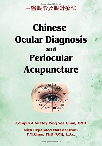 Chinese Ocular Diagnosis and Periocular Acupuncture
