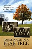 img - for Parsonage in a Pear Tree: Lighthearted Glimpses at Life in a Small Town Pastor's Family by Janssen, Arlo T (2009) Paperback book / textbook / text book