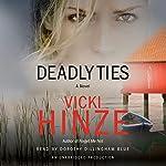 Deadly Ties: A Novel | Vicki Hinze