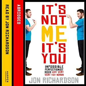 It's Not Me, It's You Audiobook
