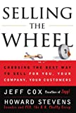 img - for Selling The Wheel: Choosing The Best Way To Sell For You Your Company Your Customers book / textbook / text book