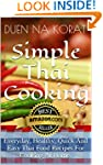 Simple Thai Cooking: Everyday, Health...