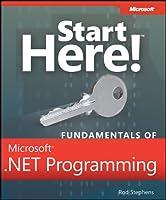 Start Here! Fundamentals of Microsoft .NET Programming