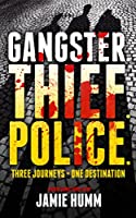 Gangster. Thief. Police. (English Edition)