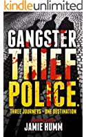 Gangster. Thief. Police.