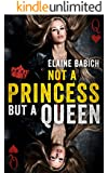 Not A Princess But A Queen (Kaitlyn's Secrets Book 3)