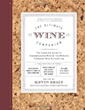img - for The Ultimate Wine Companion: The Complete Guide to Understanding Wine by the World's Foremost Wine Authorities book / textbook / text book