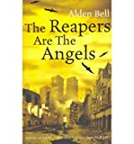 [ THE REAPERS ARE THE ANGELS BY BELL, ALDEN](AUTHOR)HARDBACK Alden Bell