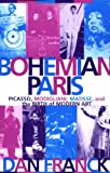 img - for Bohemian Paris: Picasso, Modigliani, Matisse, and the Birth of Modern Art book / textbook / text book