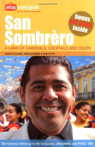 San Sombrero: A Land of Carnivals, Cocktails and Coups (Jetlag Travel Guide) PDF
